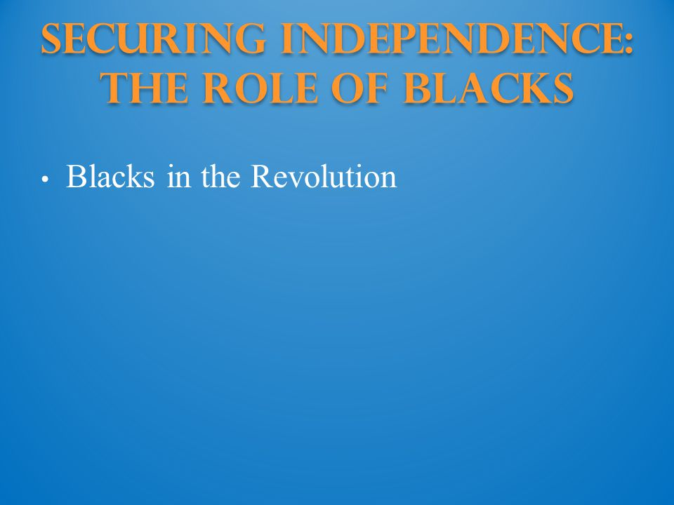 Securing Independence: The Role of blacks