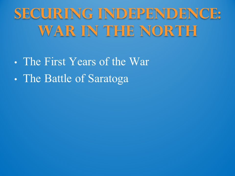 Securing Independence: War in the north