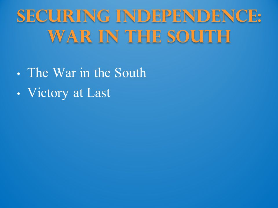 Securing Independence: war in the south