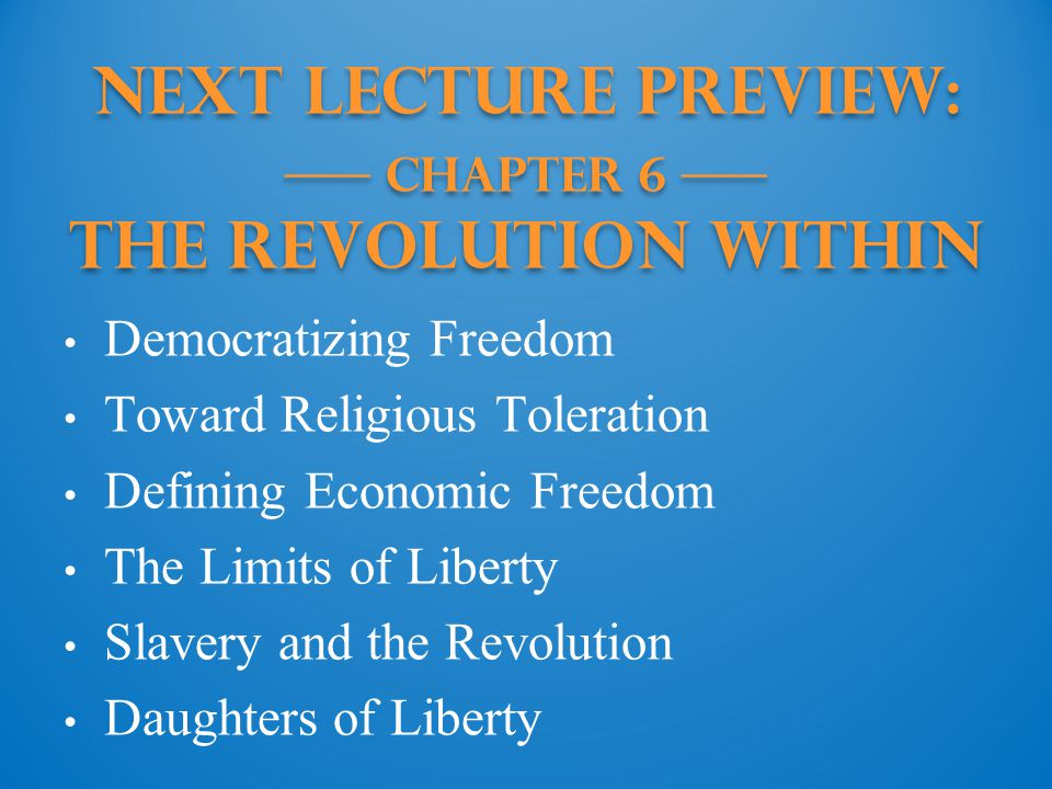 Next Lecture PREVIEW: —— Chapter 6 —— The Revolution Within