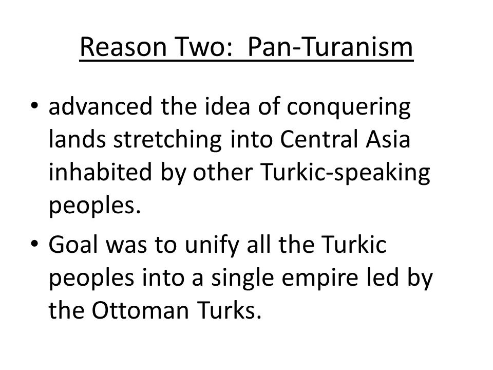 Reason Two: Pan-Turanism