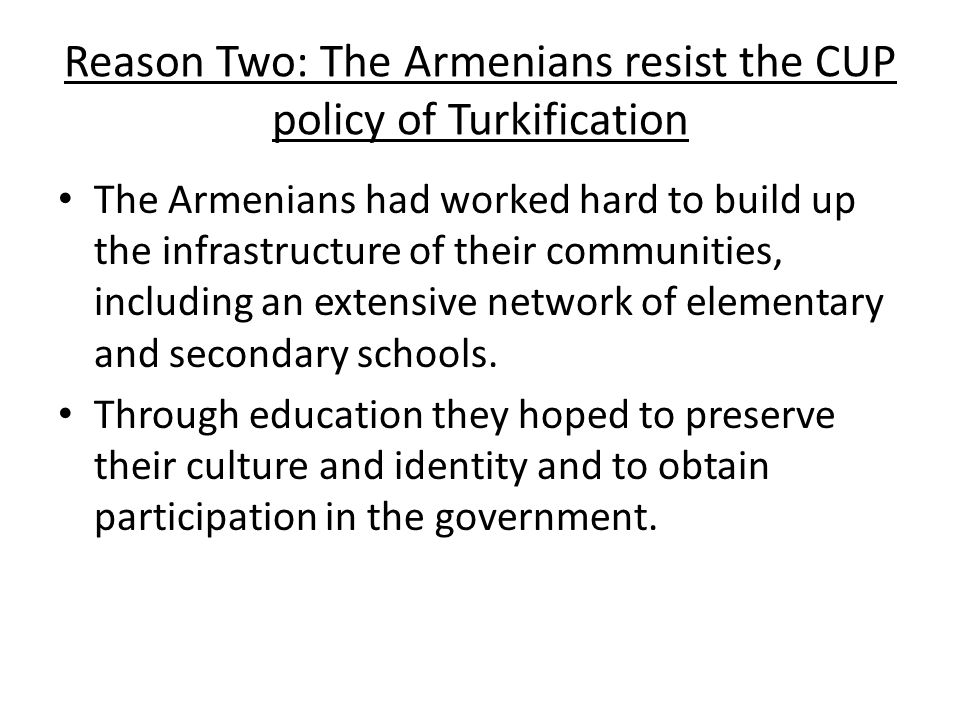 Reason Two: The Armenians resist the CUP policy of Turkification