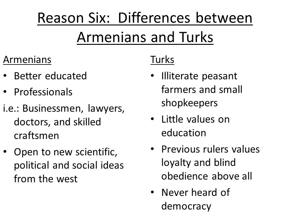 Reason Six: Differences between Armenians and Turks