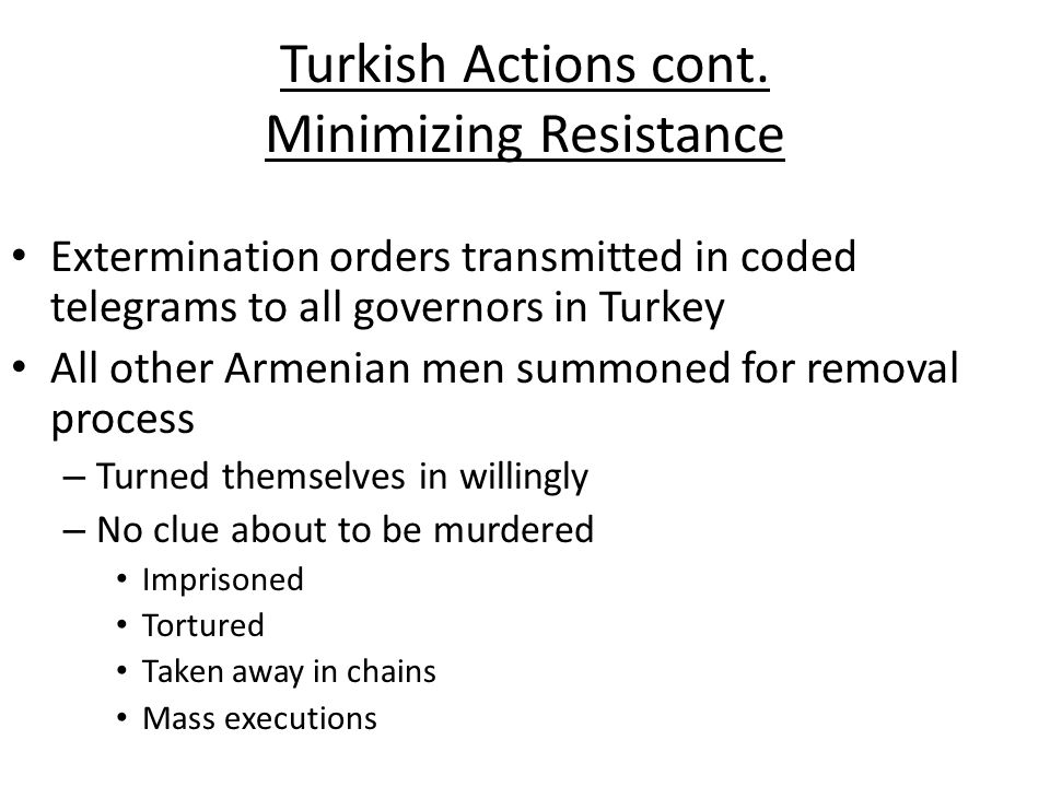 Turkish Actions cont. Minimizing Resistance