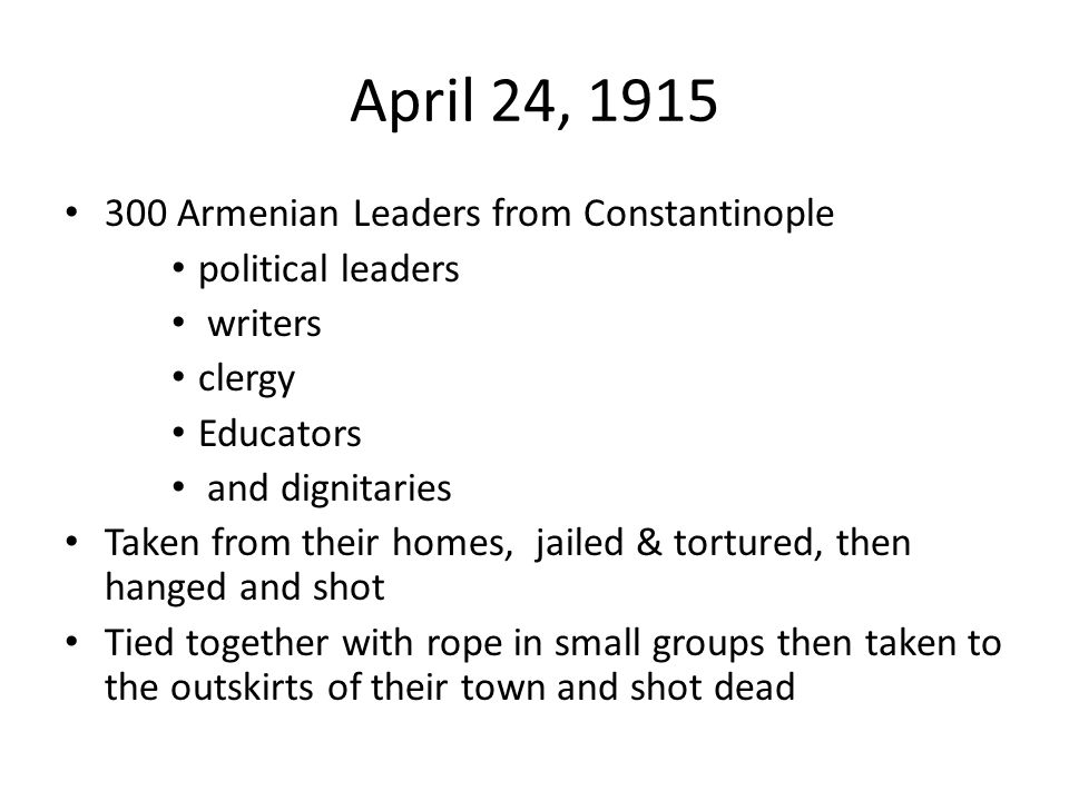 April 24, 1915 300 Armenian Leaders from Constantinople