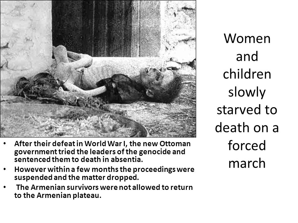 Women and children slowly starved to death on a forced march