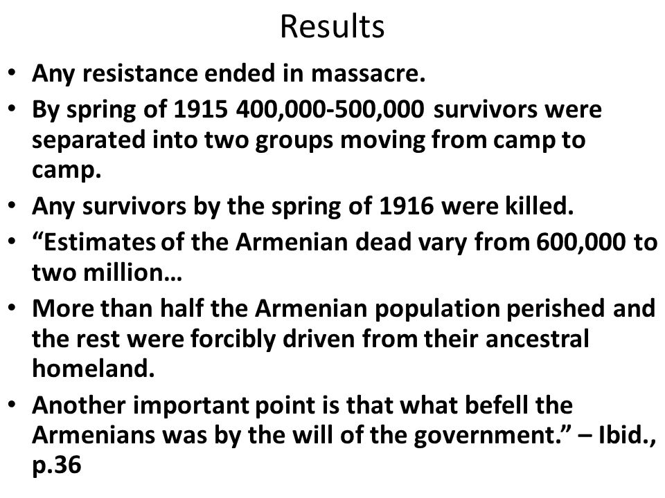 Results Any resistance ended in massacre.