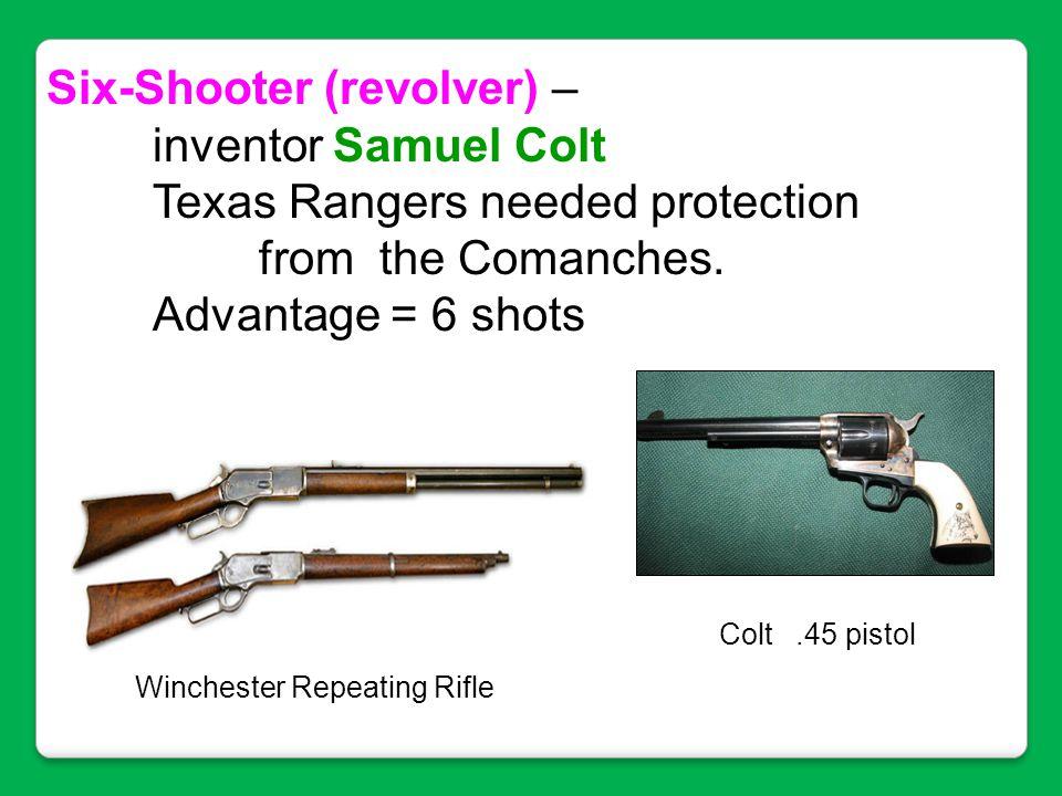 Six-Shooter (revolver) – inventor Samuel Colt