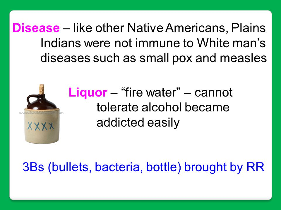 Disease – like other Native Americans, Plains
