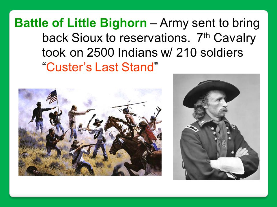 Battle of Little Bighorn – Army sent to bring