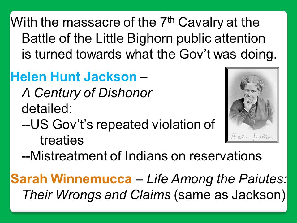 With the massacre of the 7th Cavalry at the