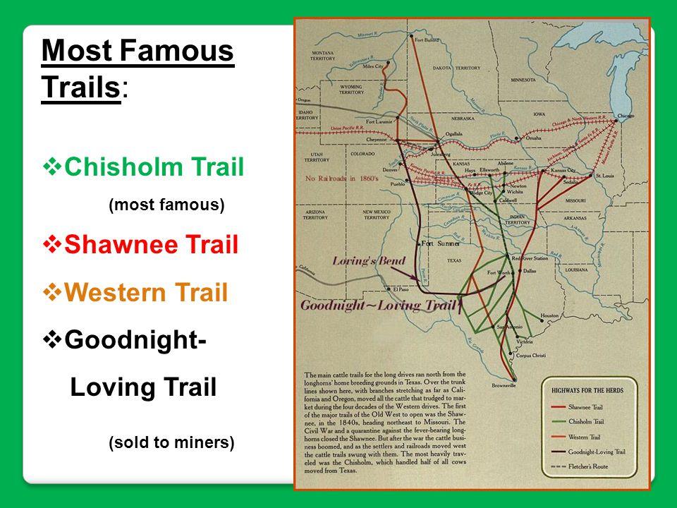Most Famous Trails: Chisholm Trail Shawnee Trail Western Trail