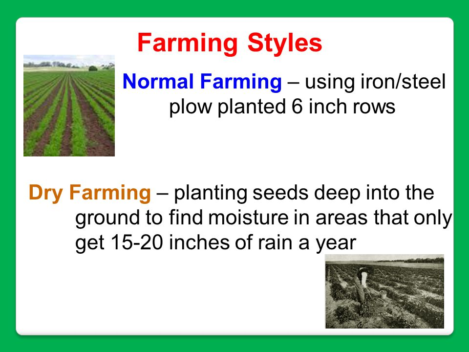 Farming Styles Normal Farming – using iron/steel