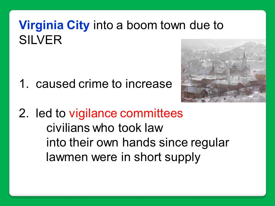 Virginia City into a boom town due to SILVER