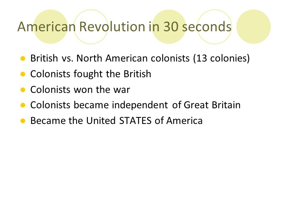 American Revolution in 30 seconds
