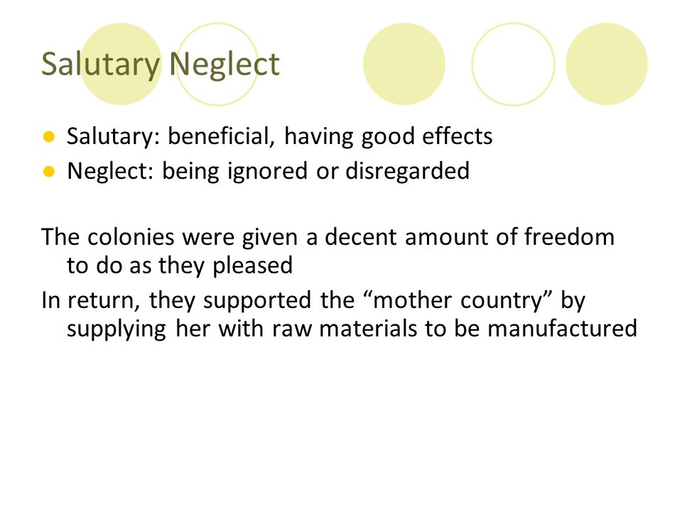 Salutary Neglect Salutary: beneficial, having good effects