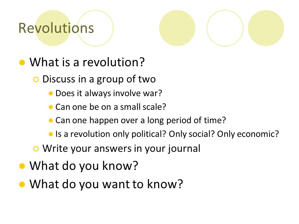 Revolutions What is a revolution What do you know