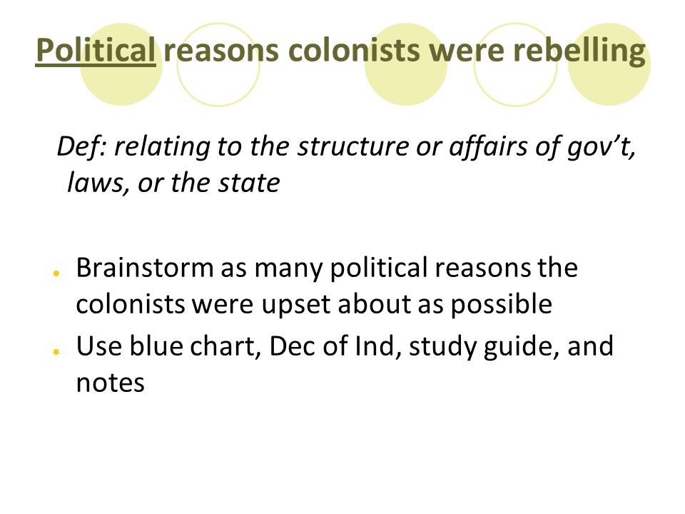 Political reasons colonists were rebelling