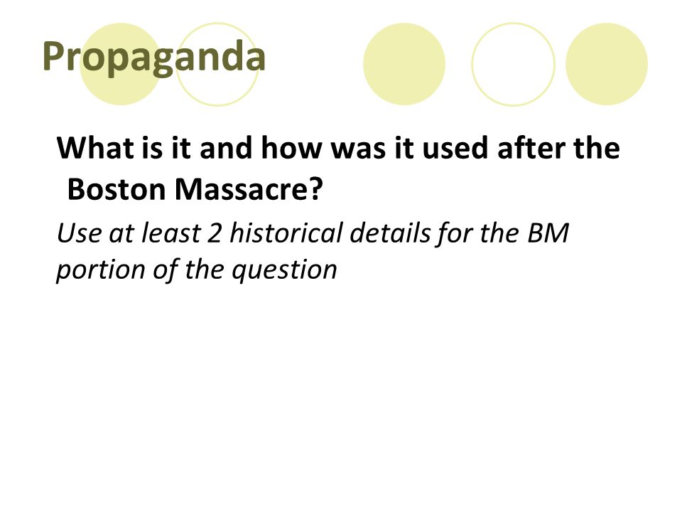 Propaganda What is it and how was it used after the Boston Massacre