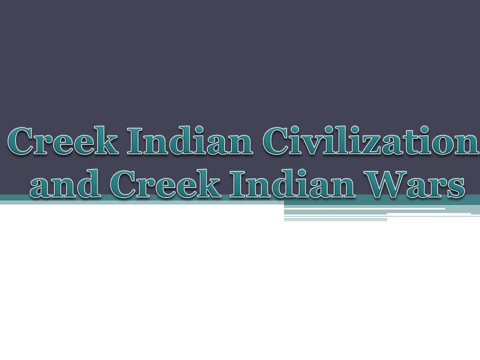 Creek Indian Civilization