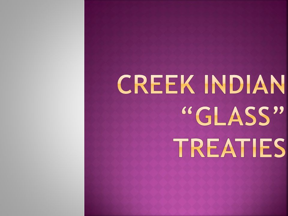 Creek Indian Glass Treaties
