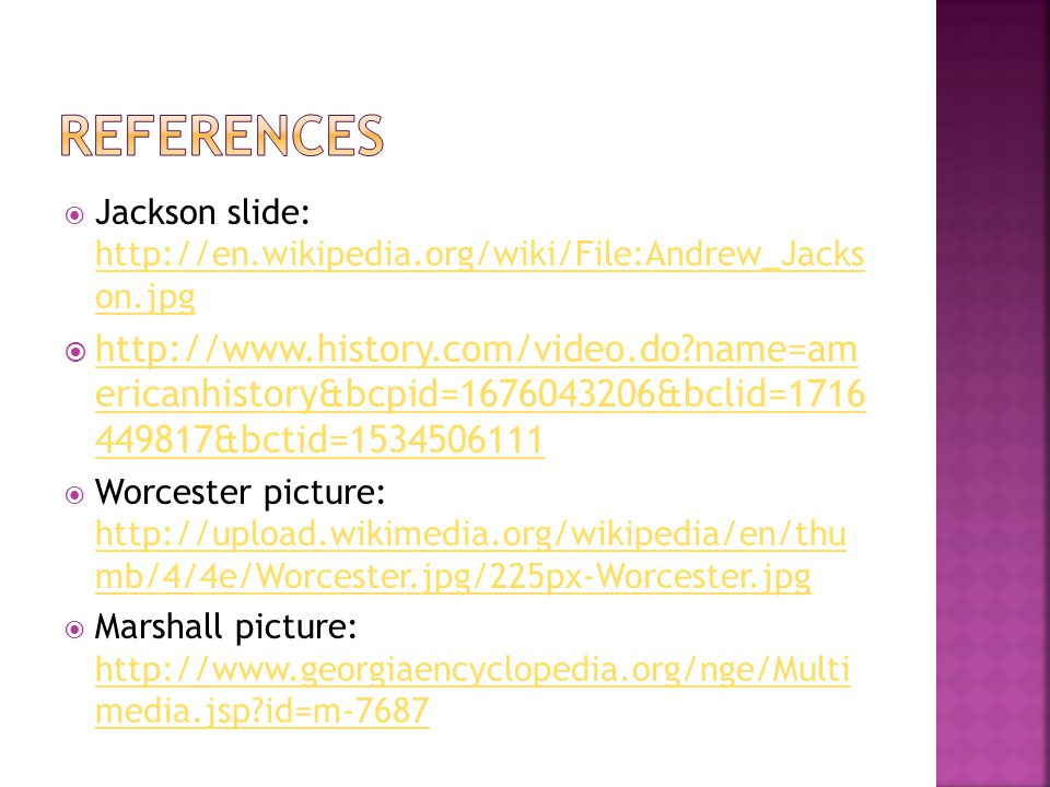 References Jackson slide: http://en.wikipedia.org/wiki/File:Andrew_Jacks on.jpg.