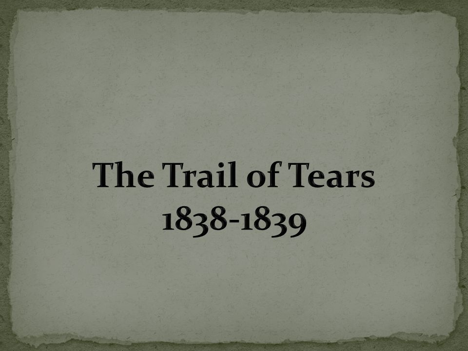 The Trail of Tears 1838-1839