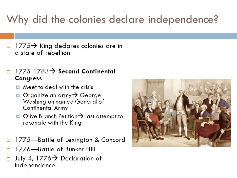 Why did the colonies declare independence