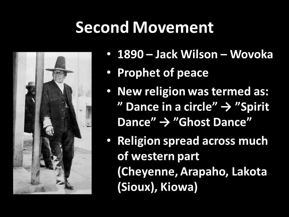Second Movement 1890 – Jack Wilson – Wovoka Prophet of peace