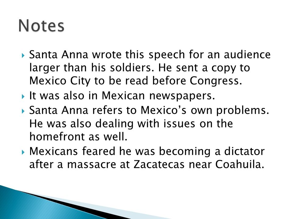 Notes Santa Anna wrote this speech for an audience larger than his soldiers. He sent a copy to Mexico City to be read before Congress.
