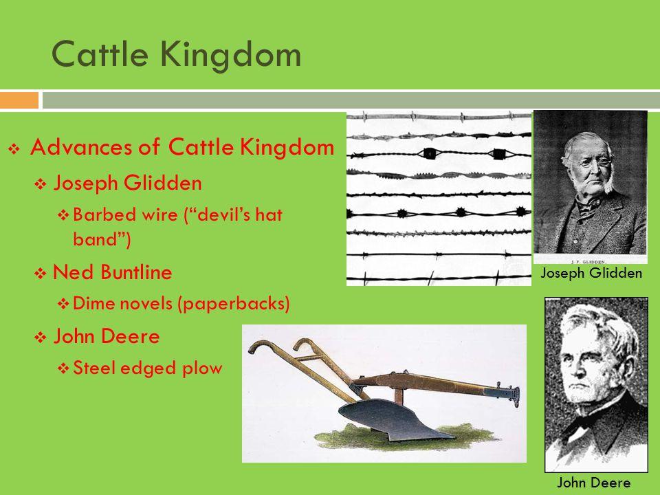 Cattle Kingdom Advances of Cattle Kingdom Joseph Glidden Ned Buntline