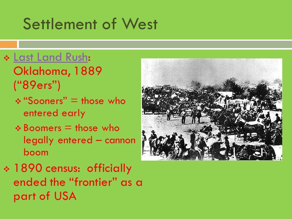 Settlement of West Last Land Rush: Oklahoma, 1889 ( 89ers )
