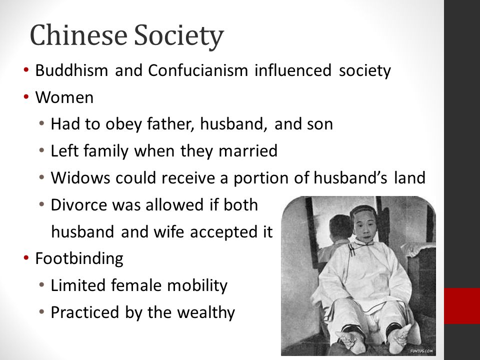 Chinese Society Buddhism and Confucianism influenced society Women