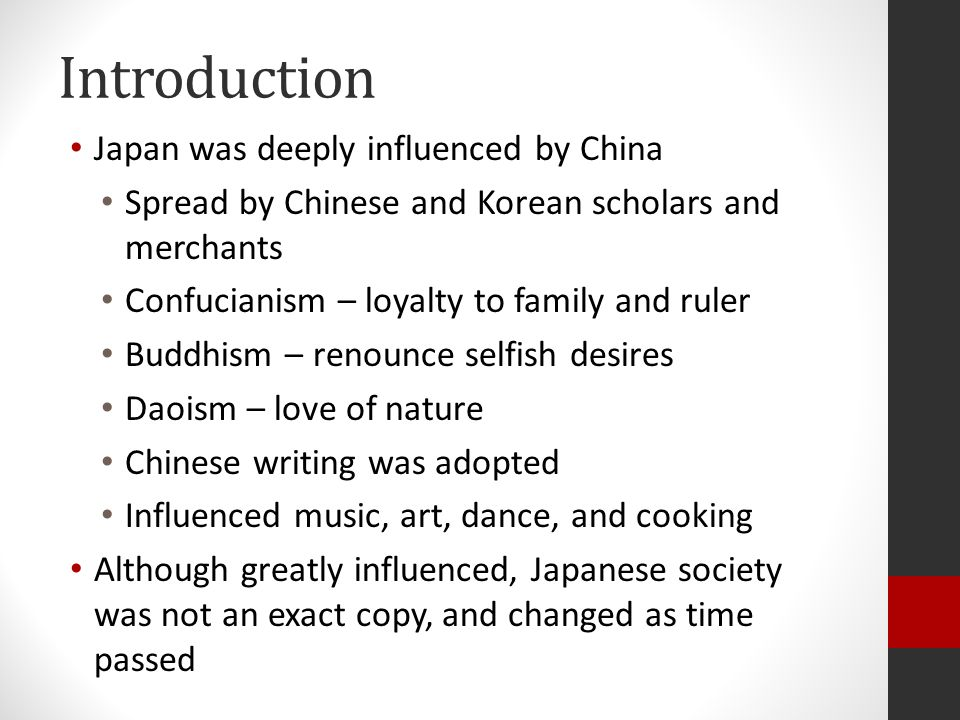 Introduction Japan was deeply influenced by China
