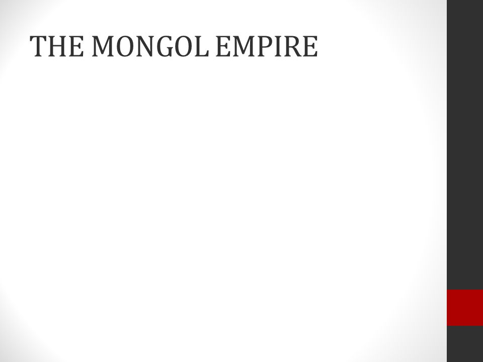 THE MONGOL EMPIRE