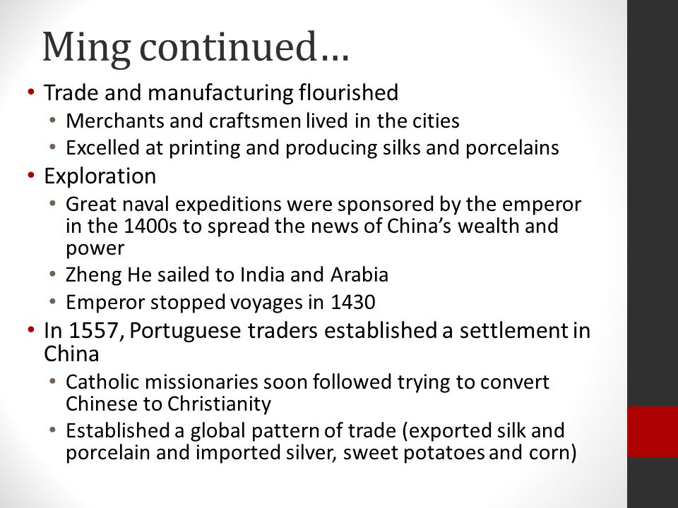 Ming continued… Trade and manufacturing flourished Exploration