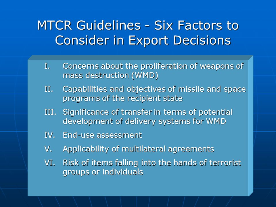 MTCR Guidelines - Six Factors to Consider in Export Decisions
