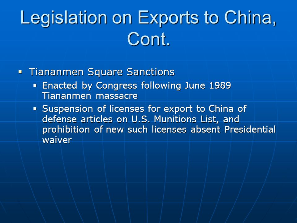 Legislation on Exports to China, Cont.