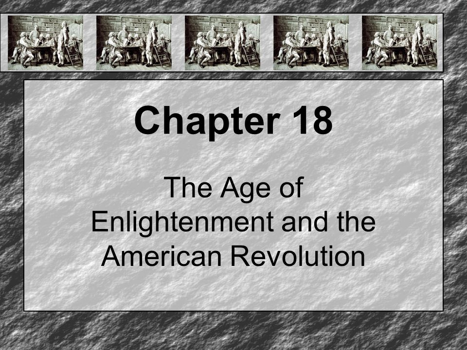 The Age of Enlightenment and the American Revolution