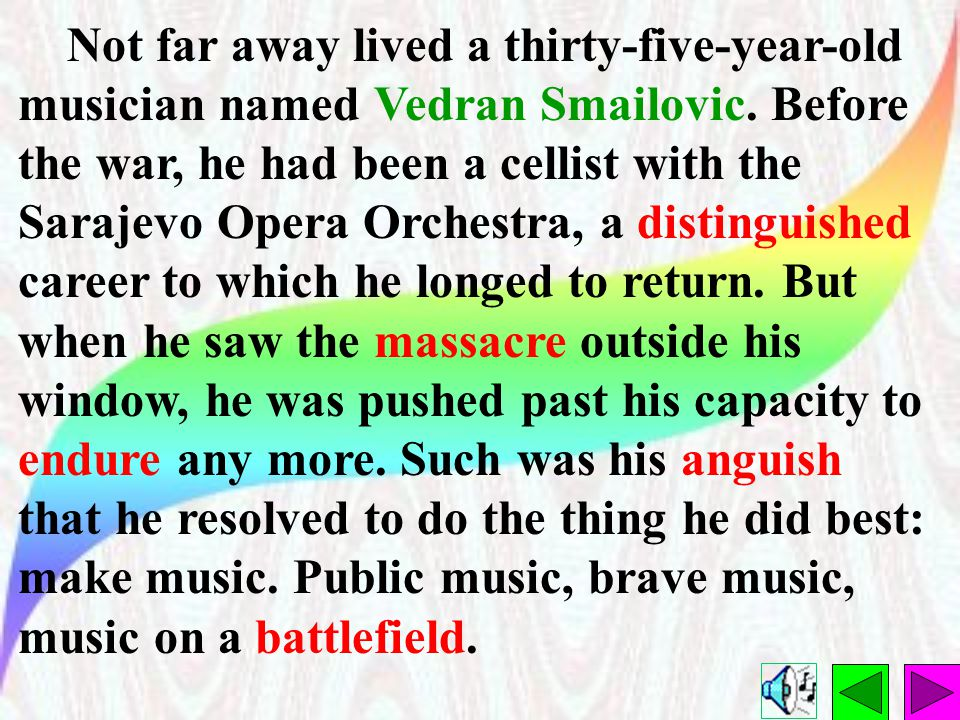 Not far away lived a thirty-five-year-old musician named Vedran Smailovic.
