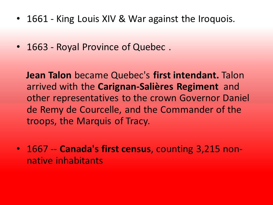 1661 - King Louis XIV & War against the Iroquois.