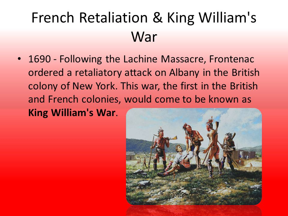 French Retaliation & King William s War