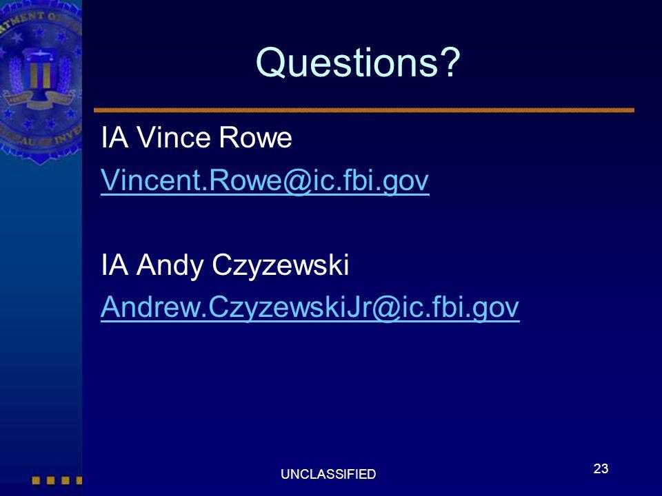 Questions IA Vince Rowe Vincent.Rowe@ic.fbi.gov IA Andy Czyzewski