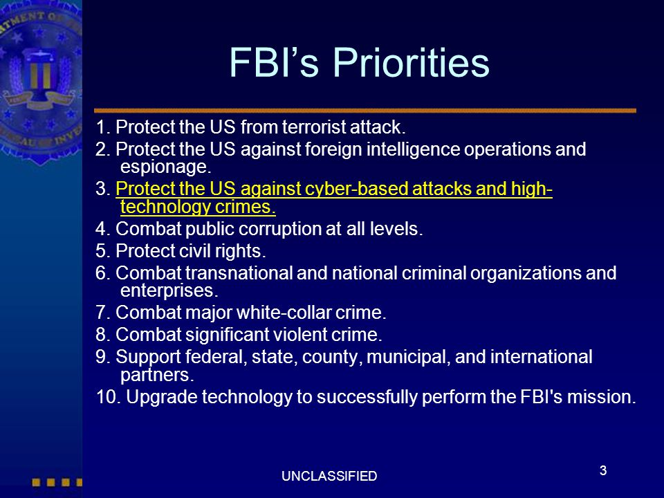 FBI's Priorities 1. Protect the US from terrorist attack.