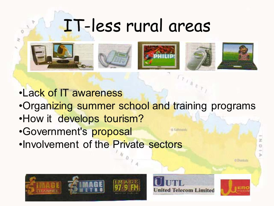IT-less rural areas Lack of IT awareness