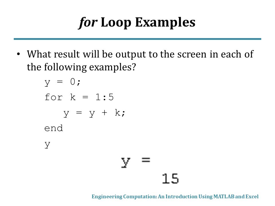 for Loop Examples What result will be output to the screen in each of the following examples y = 0;