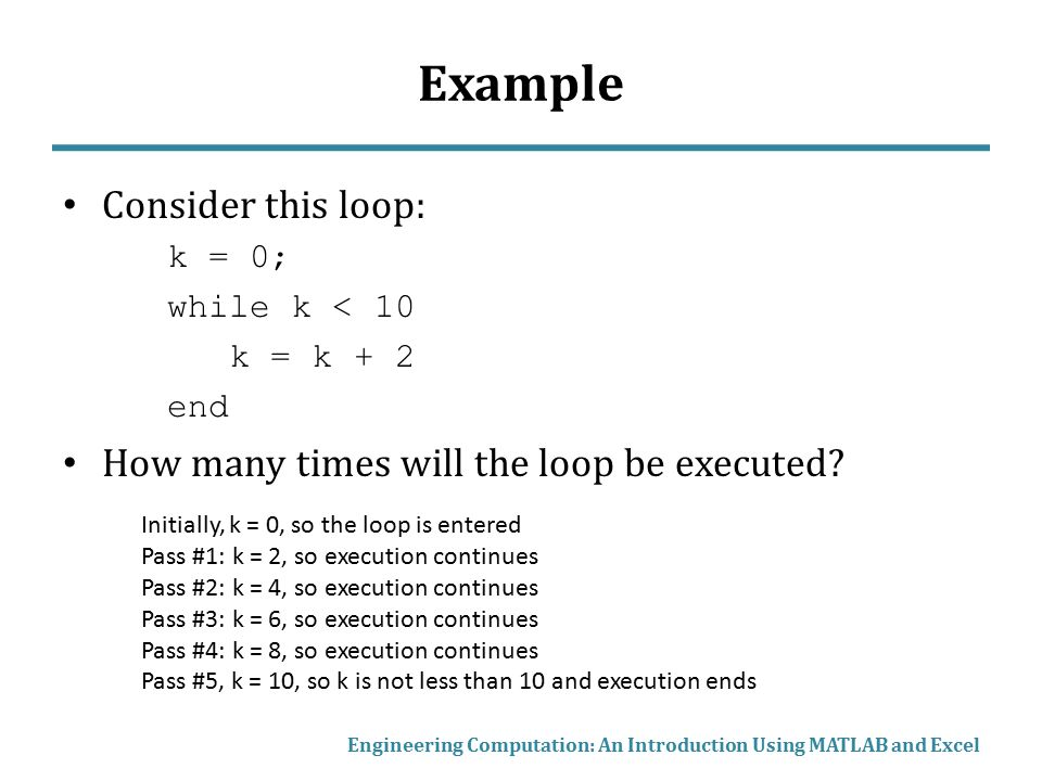 Example Consider this loop: How many times will the loop be executed