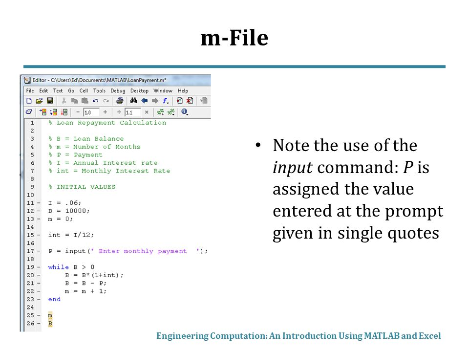 m-File Note the use of the input command: P is assigned the value entered at the prompt given in single quotes.