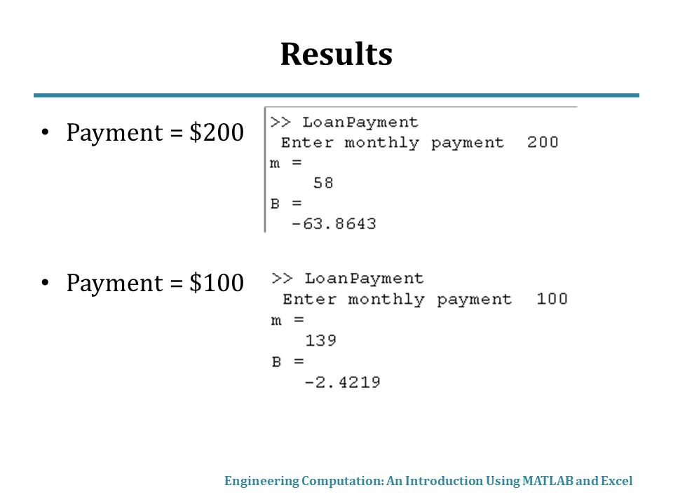 Results Payment = $200 Payment = $100