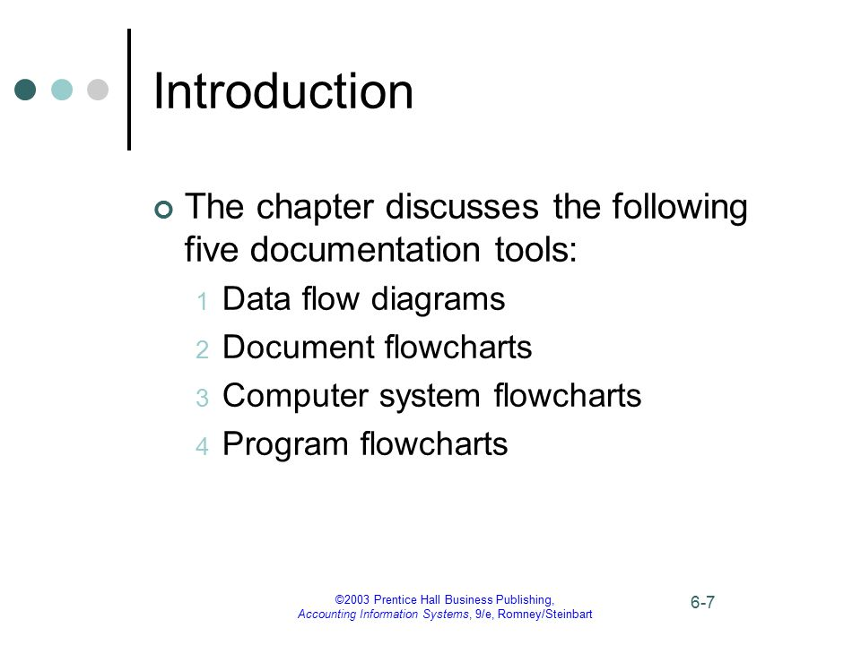 Introduction The chapter discusses the following five documentation tools: Data flow diagrams. Document flowcharts.